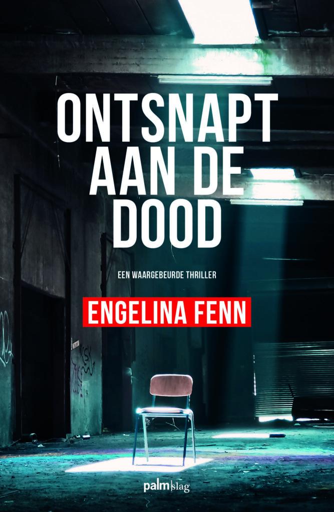 Omslag Ontsnapt aan de dood waargebeurde thriller Engelina Fenn